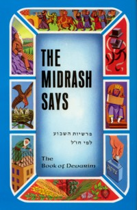 The Medrash Says- Devarim